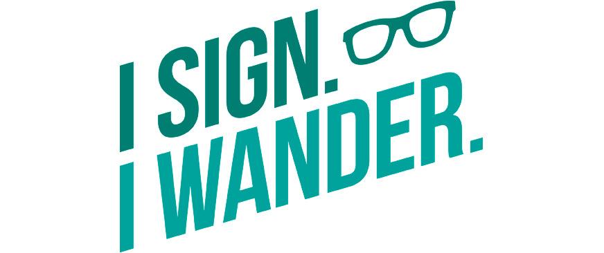 I Sign. I Wander.